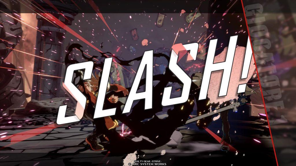"""""""Slash"""" è una frase che appare su schermo una volta conclusa la battaglia in Guilty Gear Strive."""